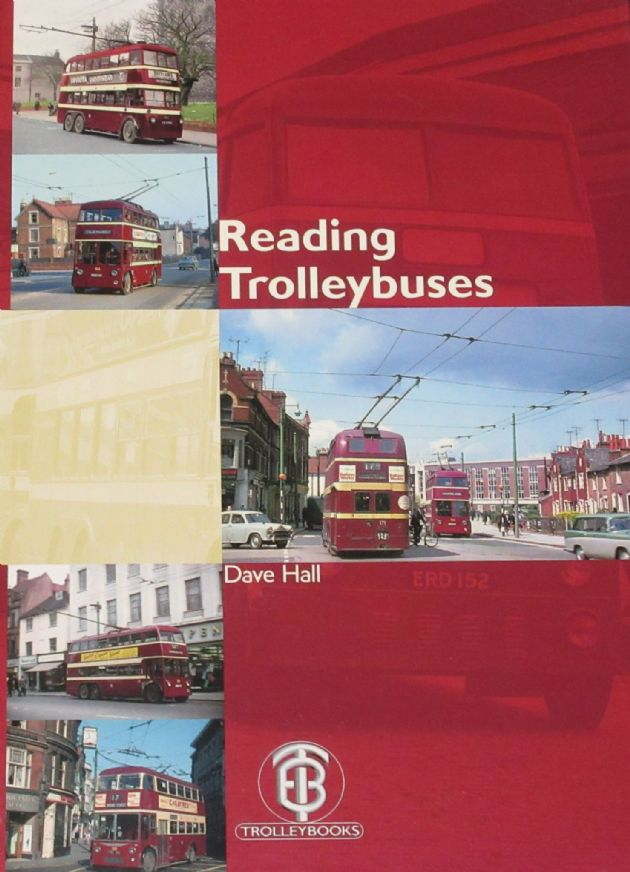 Reading Trolleybuses, by Dave Hall